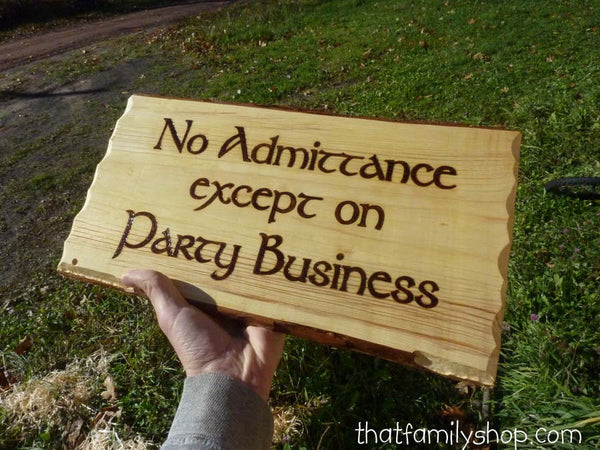 No Admittance Except on Party Business LOTR Quote Funny Door Welcome Sign Fan Gift Plaque LOTR-thatfamilyshop.com