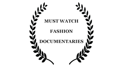 Must Watch Fashion Documentaries