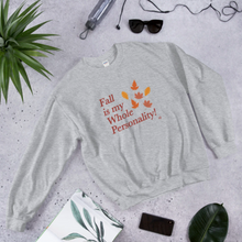 "SALE ""Fall Is My Whole Personality!"" Sweatshirt"