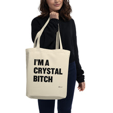"""I'm a Crystal Bitch"" Eco Tote Bag"