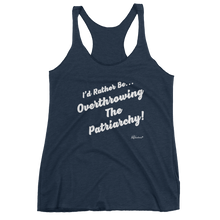 """I'd Rather Be...Overthrowing The Patriarchy!"" Women's tank top"