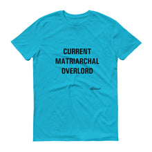 """Current Matriarchal Overlord"" Unisex Short-Sleeve T-Shirt"