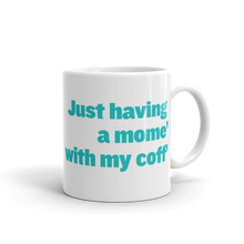 """Having a Mome' With My Coff'"" Mug"