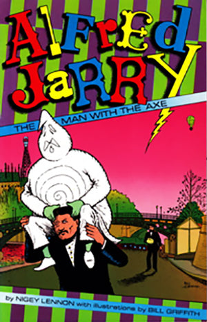 Alfred Jarry the Man With the Axe