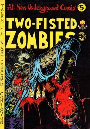 All New Underground Comix #5: Two-Fisted Zombies