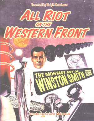 All Riot On The Western Front: The Montage Art Of Winston Smith, Vol. 3