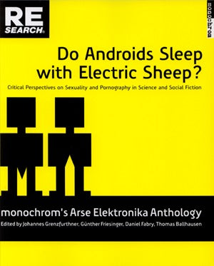 Do Androids Sleep With Electric Sheep? Sexuality/ Pornography Science Fiction