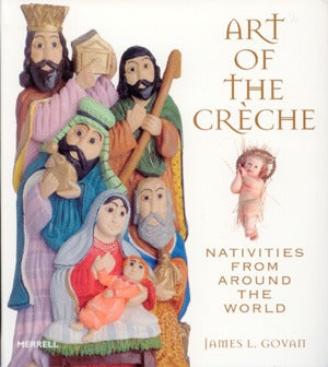 Art Of The Creche: Nativities From Around The World