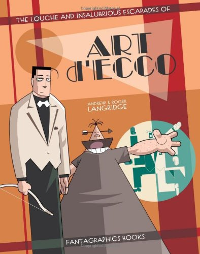 Art D'Ecco (The Louche and Insalubrious Escapades Of)