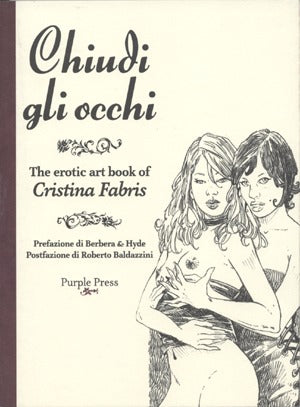 Chiudi Gli Occhi: The Erotic Art Book Of Cristina Fabris