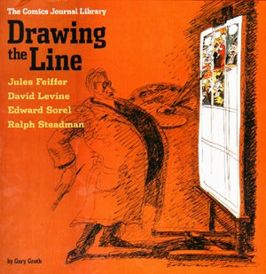 Comics Journal Library Vol 4: Drawing The Line: Feiffer, Levine,  Sorel, Steadma