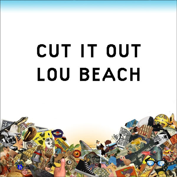 Cut It Out: Lou Beach