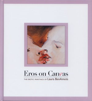 Eros On Canvas: The Erotic Paintings Of Laura Benamots