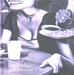 It Feeds Itself: Eric White