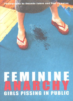 Feminine Anarchy: Girls Pissing In Public
