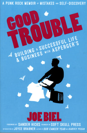 Good Trouble: Building A Successful Life & Business With Asperger's