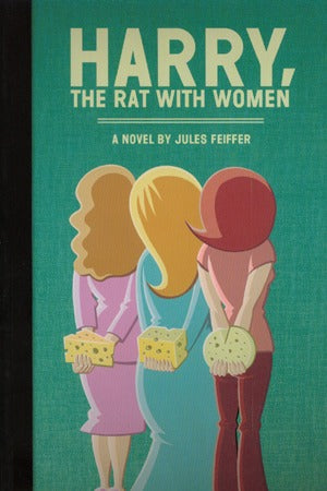 Harry, The Rat With Women: A Novel