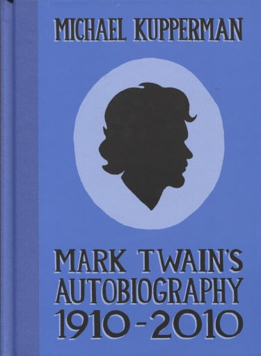 Mark Twains Autobiography 1910-2011