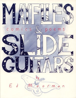 Mayflies & Slide Guitars: Comics & Poems