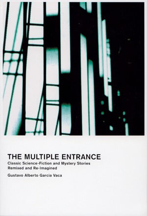 Multiple Entrance: Classic Science-Fiction & Mystery Stories Remixed/Re-Imagined
