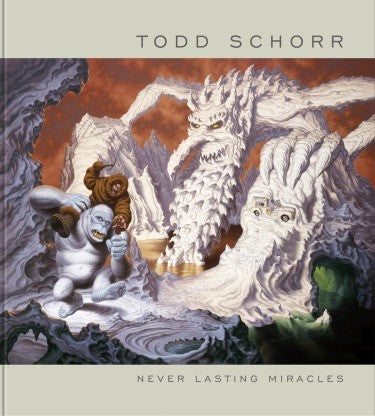 Neverlasting Miracles: The Art Of Todd Schorr