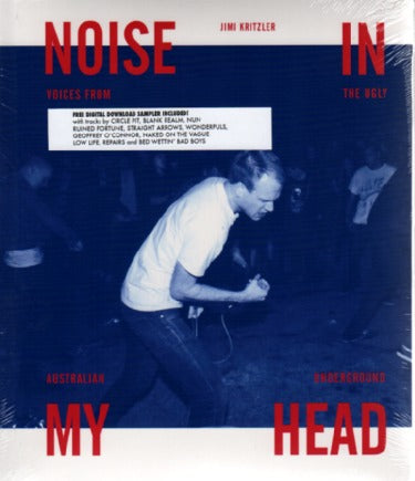 Noise In My Head: Voices From The Ugly Australian Underground
