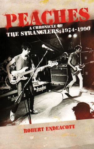Peaches: A Chronicle Of The Stranglers: 1974-1990