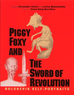 Piggy Foxy And The Sword Of Revolution: Bolshevik Self-Portraits