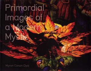 Primordial Images Of A Modern Mystic