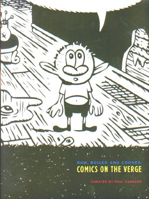 Raw, Boiled & Cooked: Comics On The Verge