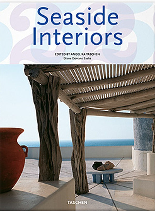 Seaside Interiors (Taschen 25th Anniversary Edition)