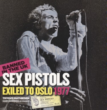 Sex Pistols: Exiled To Oslo 1977