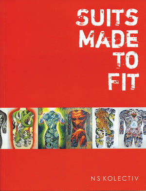Suits Made To Fit: Tattoos From The Newskool Tattoo Collective (5th Ed.)