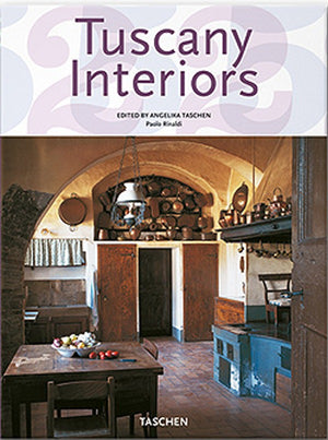 Tuscany Interiors (Taschen 25th Anniversary Edition)