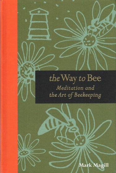 The Way To Bee: Meditation & The Art Of Bee Keeping