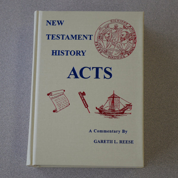New Testament History: Acts Commentary by Gareth Reese