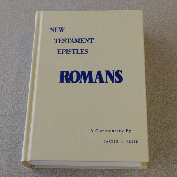 New Testament Epistles: Romans Commentary by Gareth Reese