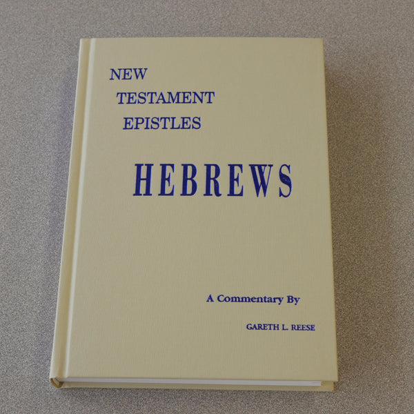 New Testament Epistles: Hebrews Commentary by Gareth Reese