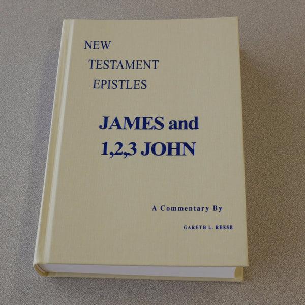 New Testament Epistles: James & 1, 2, 3 John by Gareth Reese