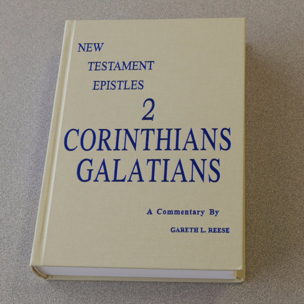 New Testament Epistles: 2 Corinthians and Galatians by Gareth Reese