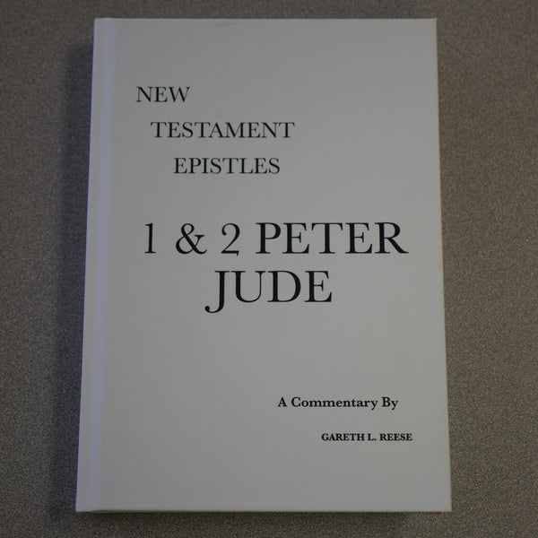 New Testament Epistles: 1st & 2nd Peter & Jude Commentary by Gareth L Reese