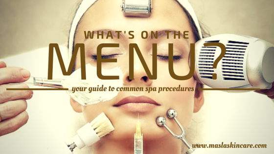 What's on the menu? Your guide to common spa skin procedures.