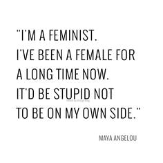 Maya Angelou Quote on feminism
