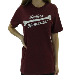 Rather Humerus Unisex Adults T-shirt
