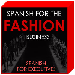 Spanish for THE FASHION BUSINESS by Spanish for Executives