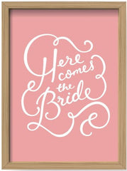 Here Comes the Bride Print