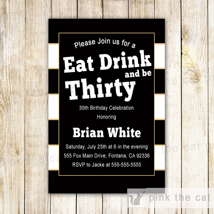 Eat Drink and Be 30 Birthday Invitation White Black Stripes