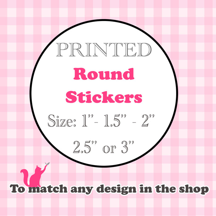 PRINTED STICKERS for birthday baby bridal shower wedding and more
