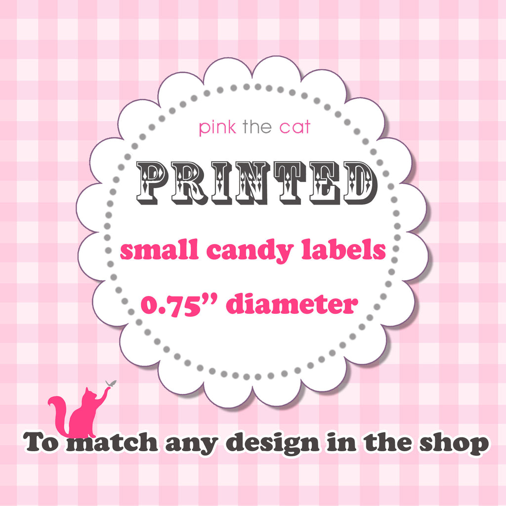 PRINTED SMALL CANDY LABEL 0.75'' for birthday baby bridal shower wedding and more
