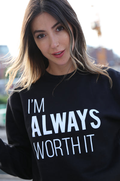 I'm Always Worth It Sweater